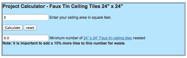 "Project Calculator for 24"" x 24"" Faux Tin Ceiling Tiles"